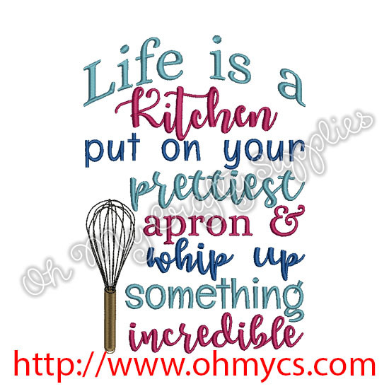 Life Is A Kitchen Embroidery Design