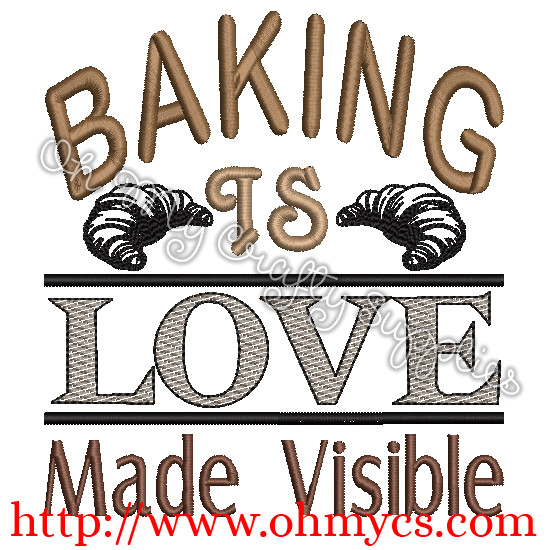 Baking Is Love Made Visible Embroidery Design