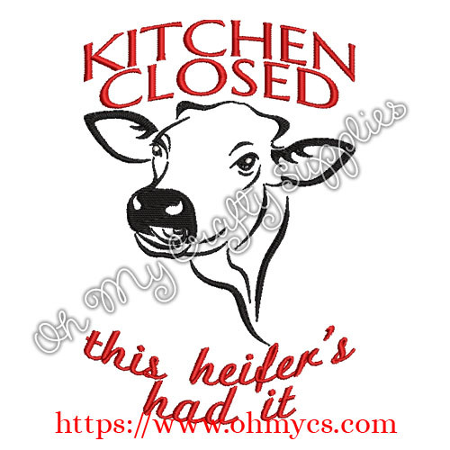 Kitchen's Closed, Heifer's Had It Embroidery Design