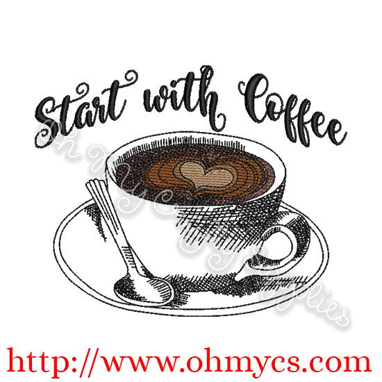 Start with Coffee Sketch Embroidery Design