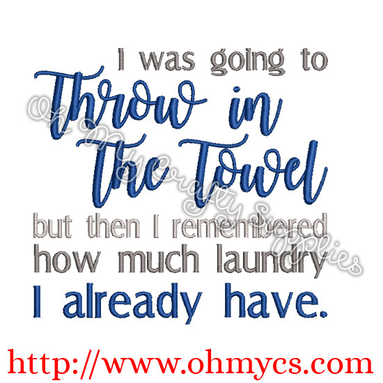 Throw in the Towel Embroidery Design