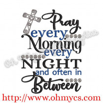 Pray Every Morning Every Night and often in Between Embroidery Design