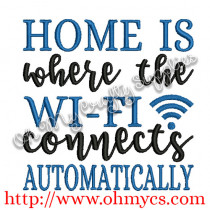 Home is where to WI-FI connects automatically Embroidery Design