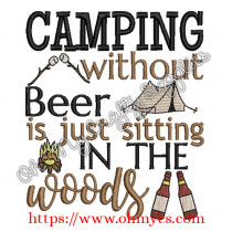 Camping without Beer is just sitting in the woods embroidery design