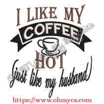 I like my coffee hot like my husband embroidery design