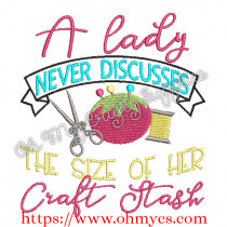 A Lady Never Discusses her Craft Stash Embroidery Design