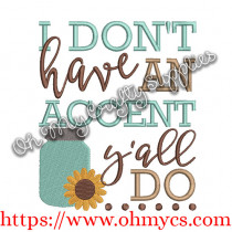 Don't have an accent Embroidery Design