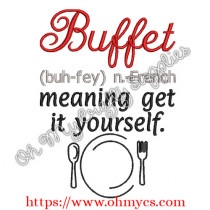 Buffet (Buh-fey) n-French meaning get it yourself Embroidery Design