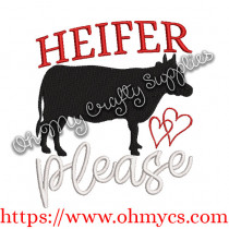 Heifer Please Embroidery Design