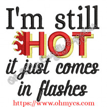 I'm still hot it just comes in flashes embroidery design