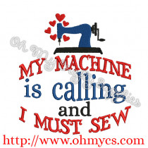 My Machine is Calling and I must sew Embroidery Design
