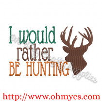 I would rather be Hunting Embroidery Design