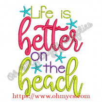 Life is better on the Beach Embroidery Design
