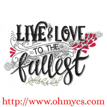 Live & Love to the fullest Embroidery Design