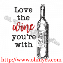 Love the Wine You're With Embroidery Design