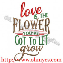 Love is the Flower Embroidery Design