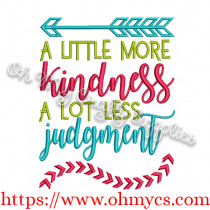 A little more kindness and a lot less judgement embroidery design