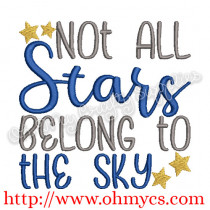 Not all start belong to the sky embroidery design