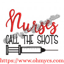 Nurses Call The Shots Embroidery Design