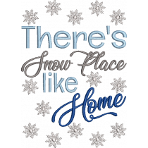 There's Snow Place like Home Embroidery Design