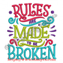 Rules are made to be broken embroidery design