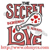 Secret Ingredient Is Always Love Embroidery Design