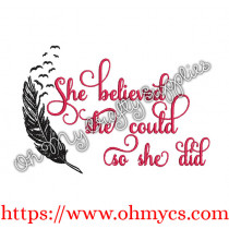 She Believed She Could So She Did Feather Embroidery Design