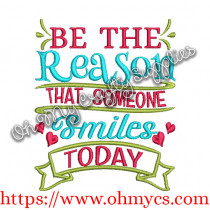 Be the Reason that Someone Smiles Today Embroidery Design