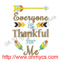 Everyone is Thankful for Me Embroidery Design