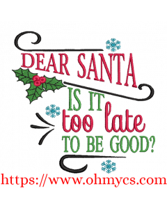 Is It too Late Santa Embroidery Design