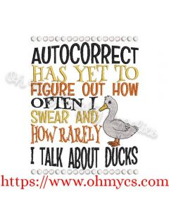 Autocorrect Has yet to figure out how often I Swear and how rarely I talk about Ducks embroidery design
