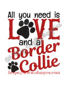 All you need is Love and a Border Collie Embroidery Design