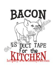 Bacon is the duct tape for the kitchen Embroidery Design
