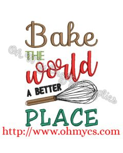 Bake the World a Better Place Embroidery Design