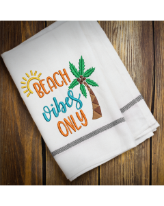 Beach Vibes Only Embroidery Design