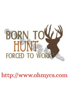born to hunt forced to work embroidery design