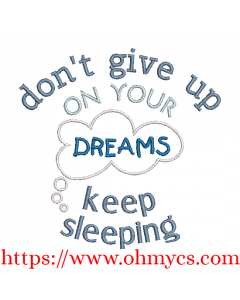 Don't Give Up on Dreams Embroidery Design