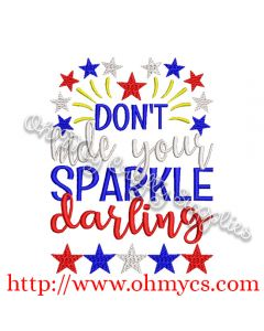 Don't hide your sparkle darling Embroidery Design
