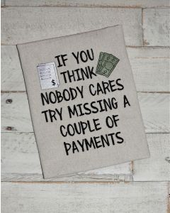 Nobody Cares Missing Payments Embroidery Design