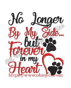 No Longer By My Side but Forever in my Heart Embroidery Design