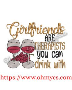 Girlfriends are Therapists Embroidery Design