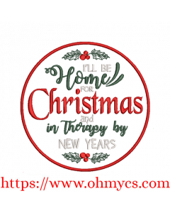 Home for Christmas Therapy for New Years Embroidery Design