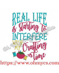 Life Interferes with Crafting Embroidery Design