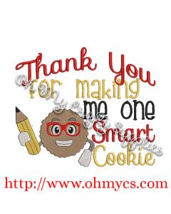 Thank you for making me one smart cookie Embroidery Design
