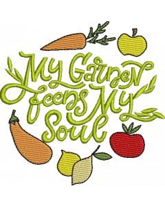 My Garden Feeds My Soul Embroidery Design