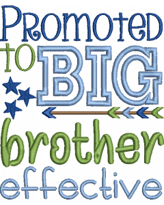 Promoted to Big Brother effective Applique Design