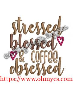 Stressed Bless Coffee Obsessed Embroidery Design
