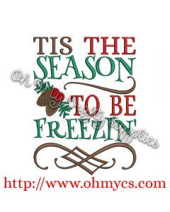 Tis the Season to be Freezin' Embroidery Design