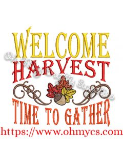 Welcome Harvest Time to Gather Embroidery Design