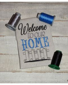 Welcome to Our Home Fence Embroidery Design